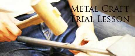 METAL CRAFT TRIAL LESSON