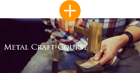 METAL CRAFT COURSE