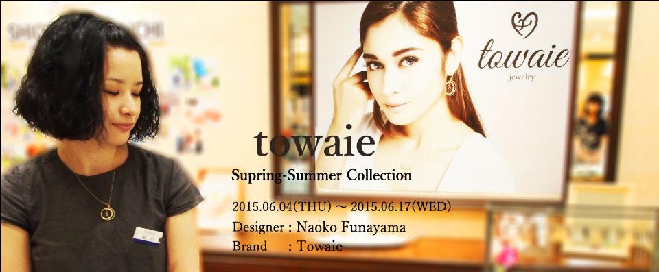 夏の装い towaie Spring ₋ Summer collection 東部百貨店 池袋店